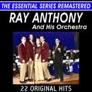 Ray Anthony And His Orchestra - 22 Original Hits - The Essential Series thumbnail