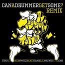 Can A Drummer Get Some (Remix) thumbnail