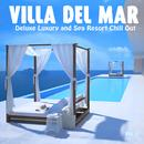 Villa Del Mar, Vol. 1 - Deluxe Luxury And Spa Resort Chill Out thumbnail