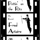 Puttin' On The Ritz: The Essential Fred Astaire thumbnail