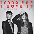 I Love It (Remixes), Pt. 2 thumbnail