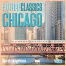 Future Classics Chicago, Vol. 3 - Best Of Chicago House thumbnail
