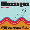 Papa Records & Reel People Music Present Messages, Vol. 2 (Compiled By Kyoto Jazz Massive) thumbnail
