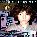 Perfect Unpop: Peel Show Hits And Long Lost Lo-Fi Favourites - Vol 1. 1976-80 thumbnail