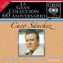 La Gran Coleccion Del 60 Aniversario CBS: Cuco Sanchez thumbnail