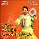 Ghar Bhulgi Morh Te Aake thumbnail