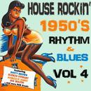 House Rockin' 1950s Rhythm & Blues, Vol. 4 thumbnail