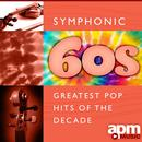 Symphonic 60s: Greatest Pop Hits of the Decade thumbnail