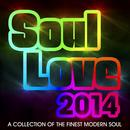 Soul Love 2014 (A Collection Of The Finest Modern Soul) thumbnail