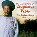 The Rockers Story: The Mystic World Of Augustus Pablo, Vol. 1 thumbnail