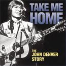 Take Me Home: The John Denver Story thumbnail