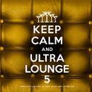 Keep Calm and Ultra Lounge 5 thumbnail