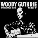Worried Man Blues: The Best Of Woody Guthrie thumbnail
