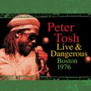 Peter Tosh Live & Dangerous: Boston 1976 thumbnail