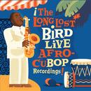 The Long Lost Bird Live Afro-CuBop Recordings thumbnail