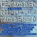 Re-Machined (A Tribute To Deep Purple's Machine Head) thumbnail