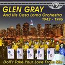 The Uncollected Glen Gray And The Casa Loma Orchestra 1944-46, Vol. 2 thumbnail