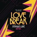 Love Break (Stephan Luke Remix) thumbnail