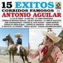 15 Exitos Corridos Famosos - Antonio Aguilar thumbnail
