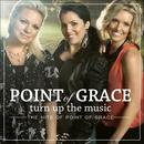 Turn Up the Music - The Hits of Point of Grace thumbnail