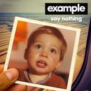 Say Nothing (Remixes) (Single) thumbnail