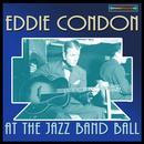 Eddie Condon At The Jazz Band Ball thumbnail