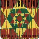 Dub Vibration: Israel Vibration In Dub thumbnail