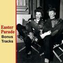 Easter Parade Bonus Tracks thumbnail