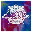 Where U Iz (Chocolate Puma Remix) (Single) thumbnail