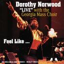 Dorothy Norwood & The Georgia Mass Choir - Feel Like (Live) thumbnail