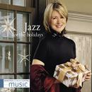 Martha Stewart Living Music: Jazz For The Holidays thumbnail