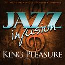 Jazz Infusion - King Pleasure thumbnail