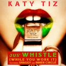 Jus' Whistle (While You Work It) (Single) thumbnail