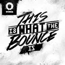 This Is What The Bounce Is (Single) thumbnail