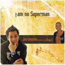 I Am No Superman thumbnail