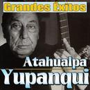 Atahualpa Yupanqui. Grandes Éxitos thumbnail