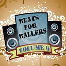 Beats For Ballers, Vol. 6 thumbnail
