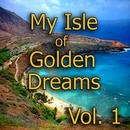 My Isle of Golden Dreams, Vol. 1 thumbnail
