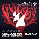 Questions Must Be Asked (Rodrigo Deem Remix) (Single) thumbnail