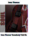 Irma Thomas' Somebody Told Me thumbnail
