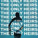 The Only Heirs (Single) thumbnail