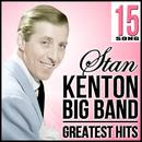 15 Song Stan Kenton Big Band. Greatest Hits thumbnail