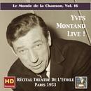 Le Monde De La Chanson, Vol. 16: Yves Montand Live! – Récital Théâtre De L'Étoile (Remastered 2016) thumbnail