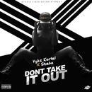 Dont Take It Out (Single) thumbnail