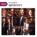 Playlist: The Very Best Of Spin Doctors (Remastered) thumbnail