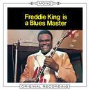 Freddie King Is A Blues Master (Mono) thumbnail