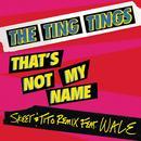 That's Not My Name (Skeet & Tito Remix) (Single) thumbnail