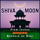 Shiva Moon: Prem Joshua Remixed By Maneesh De Moor thumbnail