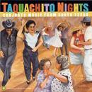 Taquachito Nights: Conjunto Music From South Texas thumbnail