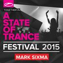 A State Of Trance Festival 2015 (Mixed By Mark Sixma) thumbnail